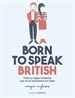 Portada del libro Born to speak British