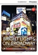 Portada del libro Bright Lights on Broadway: Theaterland Low Intermediate Book with Online Access