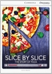 Portada del libro Slice by Slice: The Story of Pizza Low Intermediate Book with Online Access