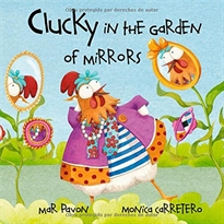 Portada del libro Clucky in the Garden of Mirrors