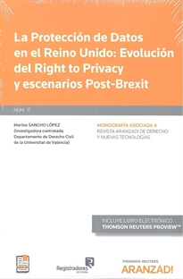 Portada del libro La Protección de Datos en el Reino Unido: Evolución del Right to Privacy y escenarios del Post-Brexit (Papel + e-book)