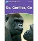 Portada del libro Dolphin Readers 4. Go, Gorilas, Go. International Edition