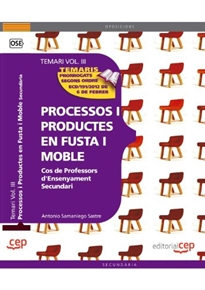 Books Frontpage Cos de Professors d'Ensenyament Secundari. Processos i Productes en Fusta i Moble Vol. III.