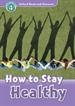 Front pageOxford Read and Discover 4. How to Stay Healthy MP3 Pack