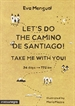 Portada del libro Let's do the Camino de Santiago! Take me with you!