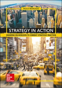 Portada del libro Strategy In Action. Drawing On Bergson To Combat Strategic Inaction.