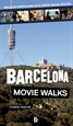 Portada del libro Barcelona Movie Walks