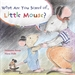 Portada del libro What Are You Scared of, Little Mouse?
