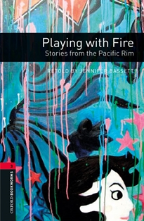 Portada del libro Oxford Bookworms 3. Playing with Fire. Stories from the Pacific Rim MP3 Pack