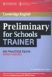 Portada del libro Preliminary for Schools Trainer Six Practice Tests without Answers