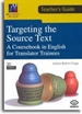 Front pageTargeting the Source Text. A Coursebook in English for Translator Trainees (TEACHER'S GUIDE)