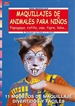 Front pageSerie Maquillaje nº 7. MAQUILLAJES DE ANIMALES PARA NIÑOS