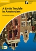 Portada del libro A Little Trouble in Amsterdam Level 2 Elementary/Lower-intermediate