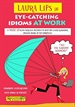 Portada del libro LAURA LIPS in EYE-CATCHING IDIOMS at WORK