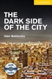 Portada del libro The Dark Side of the City Level 2 Elementary/Lower Intermediate with Audio CDs (2) Pack