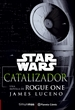 Portada del libro Star Wars Rogue One Catalizador (novela)