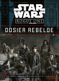 Portada del libro Star Wars. Rogue One. Dosier rebelde