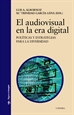 Portada del libro El audiovisual en la era digital
