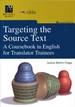 Portada del libro Targeting the Source Text. A Coursebook in English for Translator Trainees