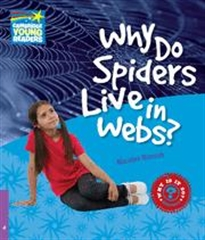 Books Frontpage Why Do Spiders Live in Webs? Level 4 Factbook