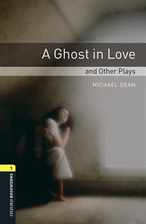 Portada del libro Oxford Bookworms 1. A Ghost in Love and Other Plays. MP3 Pack