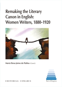 Books Frontpage Remaking the Literary Canon in English: Women Writers, 1880-1920