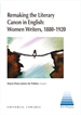 Remaking the Literary Canon in English: Women Writers, 1880-1920