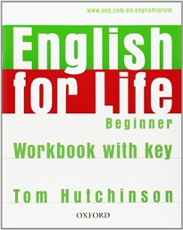 Books Frontpage English for Life Beginner. Workbook with Key