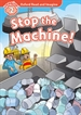 Portada del libro Oxford Read and Imagine 2. Stop the Machine! MP3 Pack