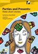 Portada del libro Parties and Presents: Three Short Stories Level 2 Elementary/Lower-intermediate