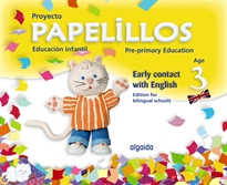 Books Frontpage Papelillos Pre-Primary Education. Early contact with English. Age 3. Edition for bilingual schools