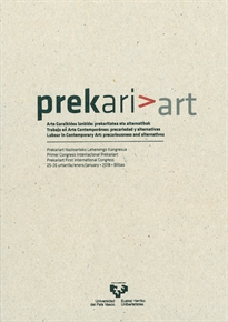 Portada del libro Prekariart. Arte garaikidea lanbide: prekaritatea eta alternatibak / Trabajo en arte contemporáneo: precariedad y alternativas / Labour in contemporary art: precariousness and alternatives