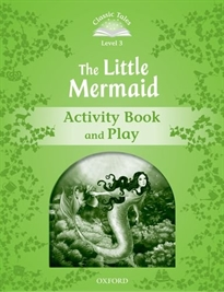 Books Frontpage Classic Tales 3. The Little Mermaid. Activity Book and Play